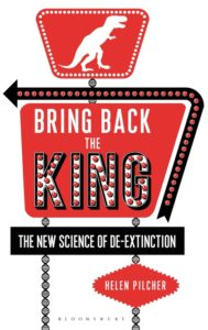 Book Review: Bring Back the King: The New Science of De-extinction
